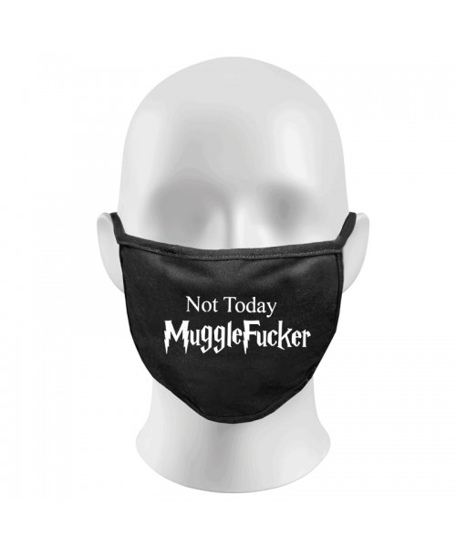 Not Today MuggleFucker Print Funny Face Masks Protection Against Droplets & Dust