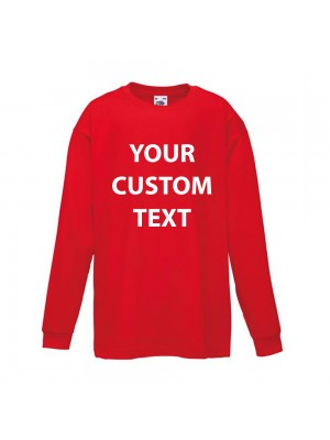 Personalised T Shirt Kids Long Sleeve Value Fruit of the loom White 160gsm, Colours 165gsm with custom design printed