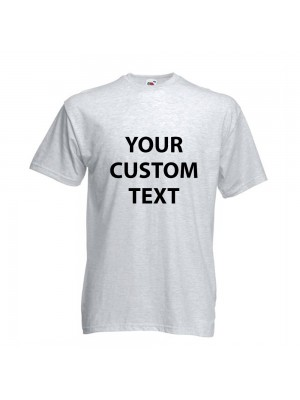 Personalised T Shirt Value Fruit of the loom  White 160gsm, Colours 165gsm with custom design printed