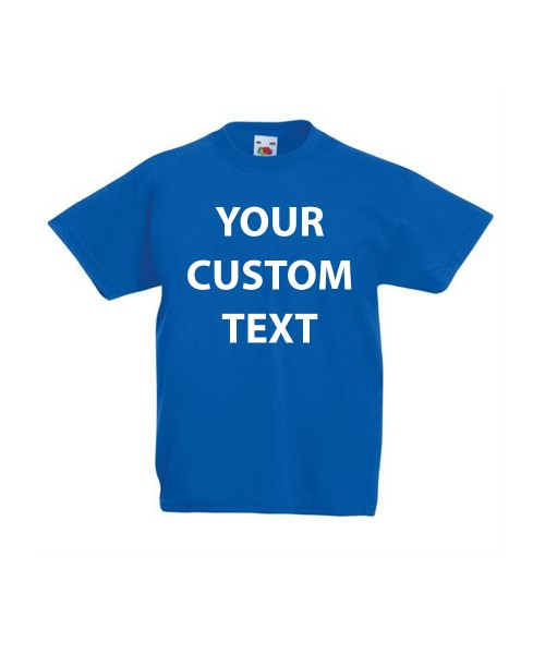 Personalised T Shirt Kids Value Fruit of the loom White 160gsm, Colours 165gsm  with custom design printed