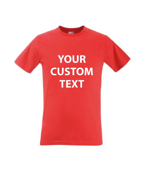 Personalised T Shirt Fitted Value Fruit of the loom White 160gsm, Colours 165gsm with custom design printed